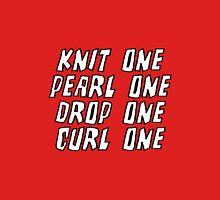 Knit One Pearl One Drop One Curl One Unisex T-Shirt