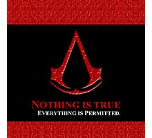 Nothing is true everything is permitted typograph Photographic Print