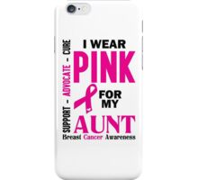 I Wear Pink For My Aunt (Breast Cancer Awareness) iPhone Case/Skin