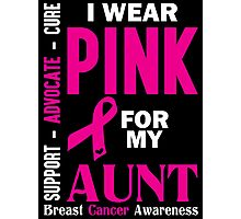 I Wear Pink For My Aunt (Breast Cancer Awareness) Photographic Print