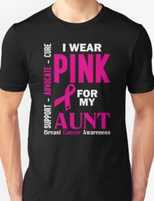 I Wear Pink For My Aunt (Breast Cancer Awareness) Unisex T-Shirt