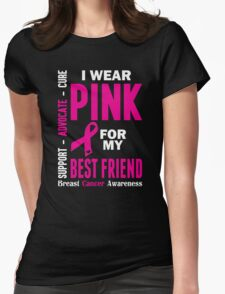 I Wear Pink For My Best Friend (Breast Cancer Awareness) T-Shirt