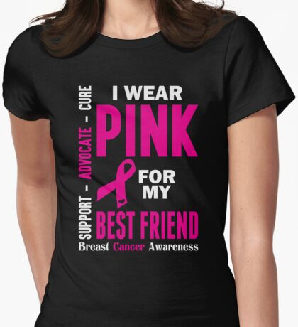 I Wear Pink For My Best Friend (Breast Cancer Awareness) Womens Fitted T-Shirt