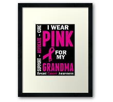 I Wear Pink For My Grandma (Breast Cancer Awareness) Framed Print