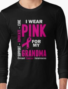 I Wear Pink For My Grandma (Breast Cancer Awareness) Long Sleeve T-Shirt