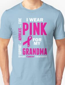 I Wear Pink For My Grandma (Breast Cancer Awareness) Unisex T-Shirt