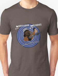 Maryland Melodies: The Cheese Stands Alone! Unisex T-Shirt