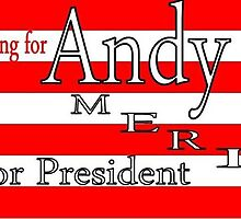 Andy Shay Presidential Campaign by PatrickG