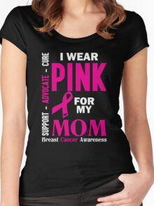 I Wear Pink For My Mom (Breast Cancer Awareness) Women's Fitted Scoop T-Shirt