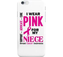 I Wear Pink For My Niece (Breast Cancer Awareness) iPhone Case/Skin