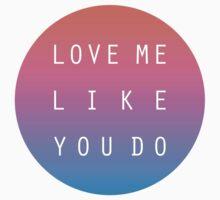 Love me like you do by Jamie Min