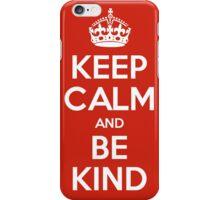 Keep Calm and Be Kind iPhone Case/Skin