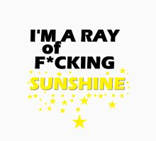 I'm A Ray of F*cking Sunshine Unisex T-Shirt
