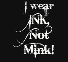 Ink, not Mink! by Robyn Maynard
