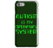 Autism is my Operating System iPhone Case/Skin