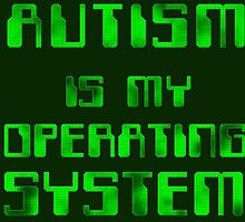 Autism is my Operating System by BerryRose
