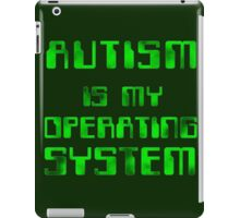 Autism is my Operating System iPad Case/Skin