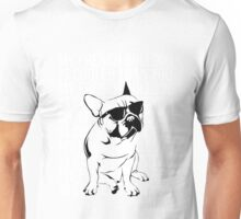 My French Bulldog is Cooler Than You Unisex T-Shirt