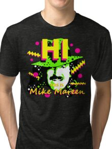 HI This is Mike Mareen Tri-blend T-Shirt