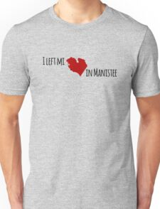 I left my heart in Manistee T-Shirt
