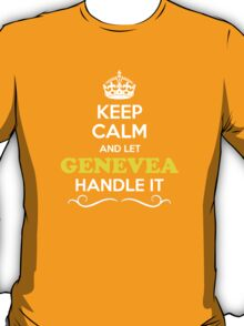 Keep Calm and Let GENEVEA Handle it T-Shirt