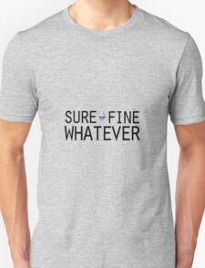 Sure/Fine/Whatever T-Shirt