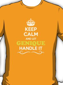 Keep Calm and Let GENIQUE Handle it T-Shirt