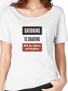 Rationing Is Sharing -- WWII  Women's Relaxed Fit T-Shirt