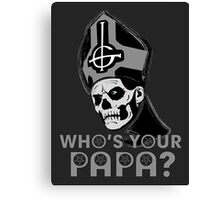 WHO'S YOUR PAPA? - monochrome Canvas Print