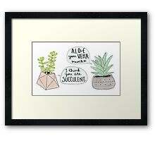 These Puns are Succulent ;) Framed Print