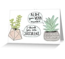 These Puns are Succulent ;) Greeting Card