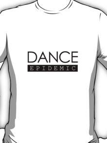 Dance Epidemic T-Shirt