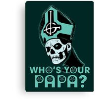 WHO'S YOUR PAPA? - ocean Canvas Print