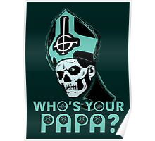 WHO'S YOUR PAPA? - ocean Poster