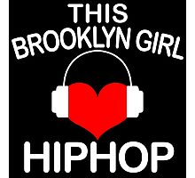 this brookyln girl loves hiphop Photographic Print