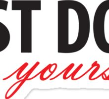 Just Do It For Yourself (Black & Red) Sticker