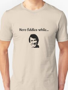 Nero Fiddles While Gordon Burns T-Shirt