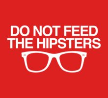 DO NOT FEED THE HIPSTERS One Piece - Short Sleeve