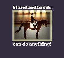 Standardbreds can do anything! (white text) Unisex T-Shirt