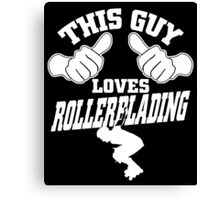 This Guy Loves RollerBlading Canvas Print