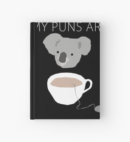 """Koala Tea"" puns Hardcover Journal"