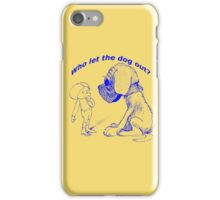Who let the dog out, blue version iPhone Case/Skin