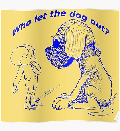 Who let the dog out, blue version Poster