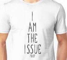 I AM THE ISSUE - White Unisex T-Shirt