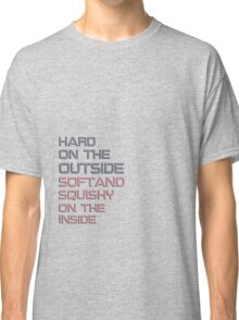 hard on the outside Classic T-Shirt
