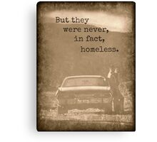 Never Homeless - New! Supernatural Winchesters design! Canvas Print