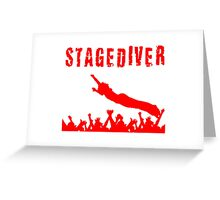 Stagediver T Shirts, Stickers and Other Gifts Greeting Card
