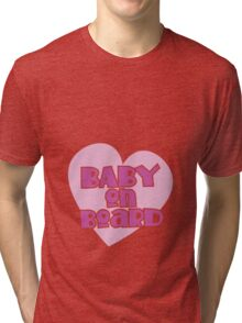 BABY on BOARD with a cute love heart Tri-blend T-Shirt