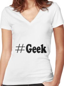 #Geek Women's Fitted V-Neck T-Shirt