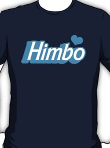 HIMBO (boy male mens Bimbo!) T-Shirt